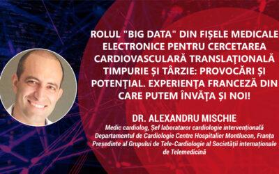 Dr. Alexandru Mischie, Spitalul MontLucon, Franța: Datele din medicină pot ajuta la conceperea politicilor de sănătate și planificarea optimă a resurselor